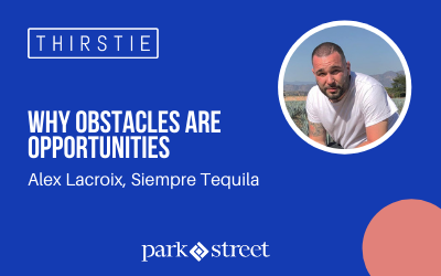 Siempre Tequila Co-Founder on Why Obstacles are Opportunities
