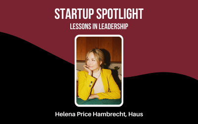 Startup Spotlight: Helena Price Hambrecht, Co-Founder and CEO of Haus