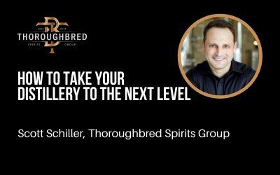 Scott Schiller: Taking Your Distillery to the Next Level