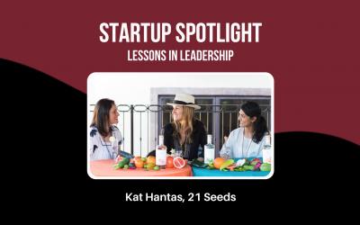 Startup Spotlight: Kat Hantas, Co-Founder of 21 Seeds