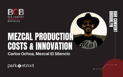 El Silencio's Carlos Ochoa on Mezcal Production Costs & Innovation